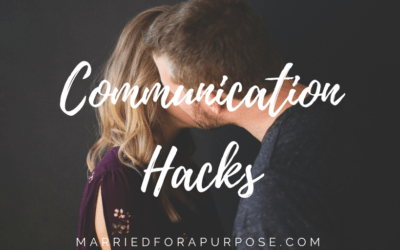 3 COMMUNICATION HACKS FOR YOUR MARRIAGE
