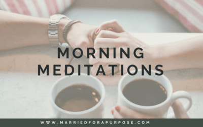 Morning Meditations for Marriage & Family