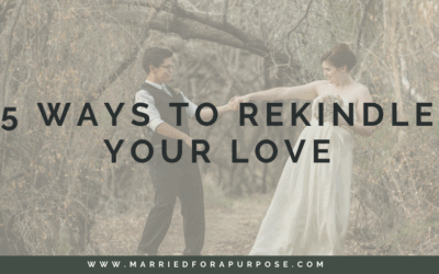 5 Ways to Rekindle Your Love