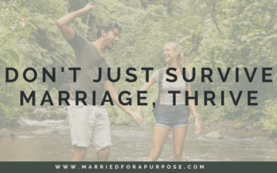 Don't Just Survive Marriage, THRIVE!