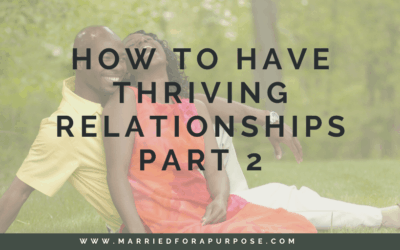 How to Have Healthy, Thriving Relationships, Part 2