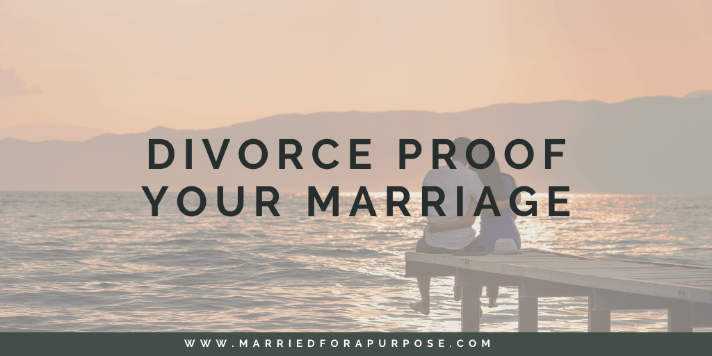 Divorce Proof Your Marriage