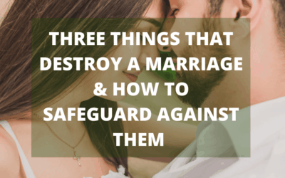 Three Small Things That Can Destroy A Marriage (How To Safe Guard Against Them)
